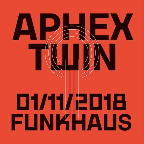 Tickets APHEX TWIN, Funkhaus Berlin