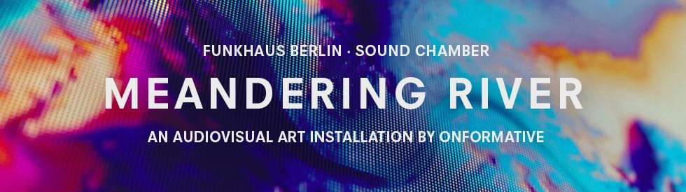 Tickets Meandering River, Exhibition / Free entry in Berlin