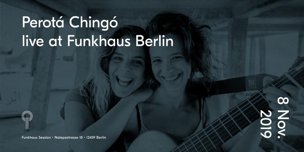 Tickets Perotá Chingó live at Funkhaus, live at Funkhaus in Berlin