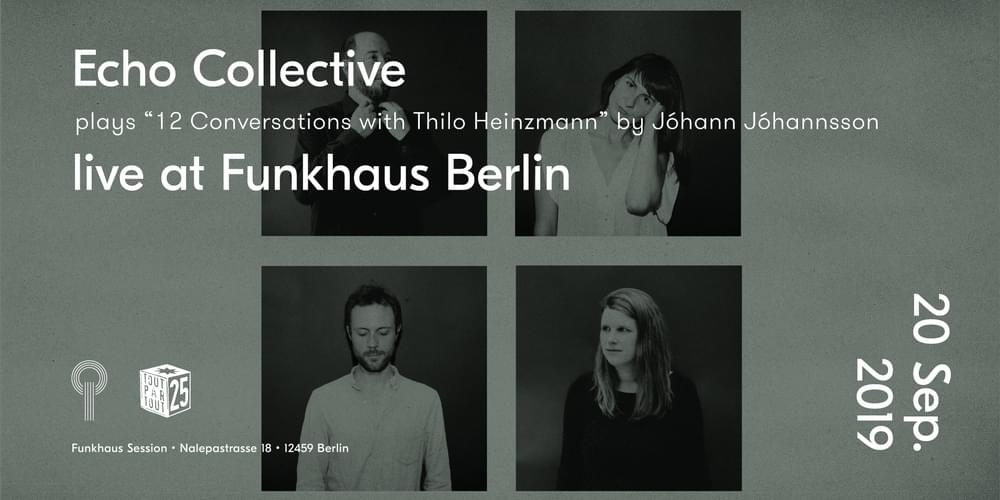 "Tickets Echo Collective plays ""12 Conversations with Thilo Heinzmann"" by Johann Johannsson, live at Funkhaus in Berlin"