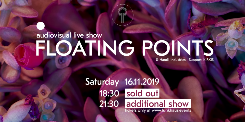 Tickets Floating Points ADDITIONAL SHOW, Live AV by Hamill Industries  in Berlin