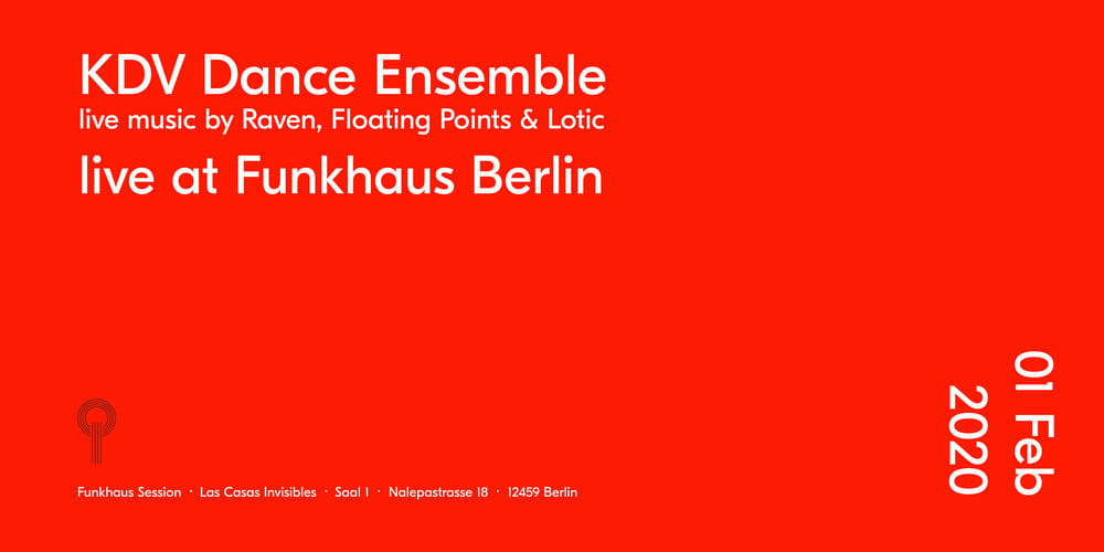 Tickets KDV DANCE ENSEMBLE Las Casas Invisibles (First Show), Live music by Raven, Floating Points & Lotic in Berlin