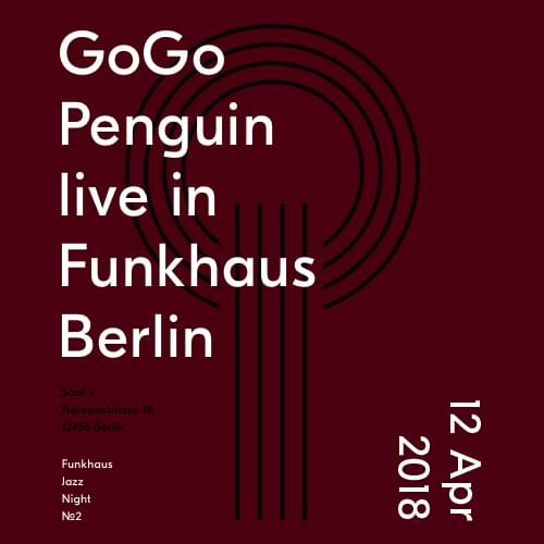 Buy tickets for GoGo Penguin live in Funkhaus at 2018-04-12