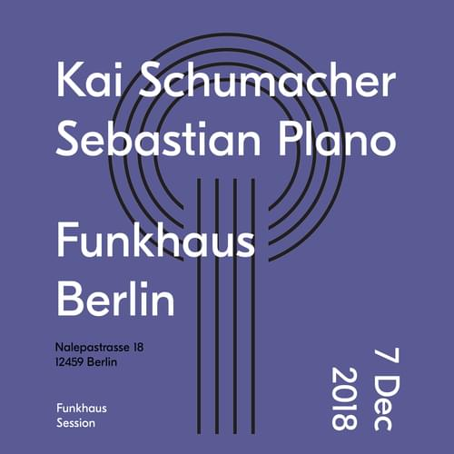 Buy tickets for Kai Schumacher & Sebastian Plano at 2018-12-07